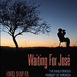 Waiting for Jose: The Minutemen's Pursuit of America | Harel Shapira