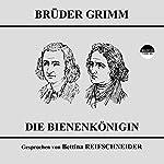 Die Bienenkönigin |  Brüder Grimm