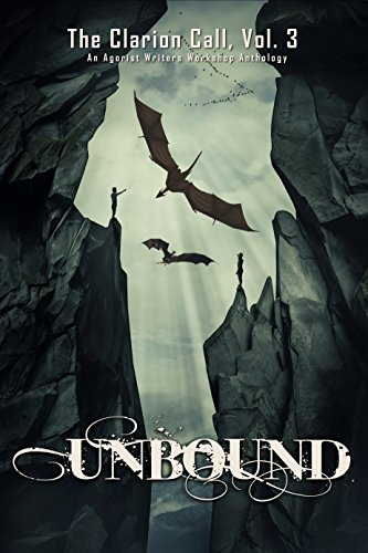 Unbound (The Clarion Call Book 3) by [Workshop, Agorist Writers']