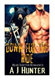 Romance: Bear Shifter Romance: Down Fur the Ride (BBW Paranormal Bad Boy Biker Romance) (Paranormal Werebear Fantasy Romance) (Volume 1) by  A J Hunter in stock, buy online here