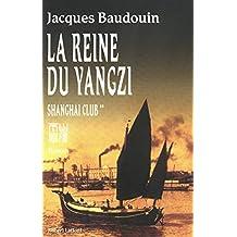 La reine du Yangzi Shanghai club tome 2 (ROMAN) (French Edition)