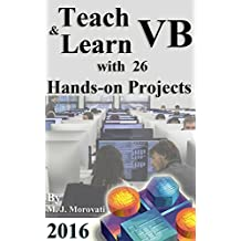 Teach & Learn Microsoft Visual Basic with 26 Hands-on Projects