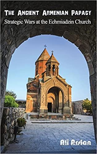 The Ancient Armenian Papacy: Strategic wars at the