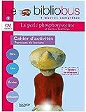 Le Bibliobus n° 9 CM La perle phosphorescente : Cahier d'activité Cycle 3 Parcours de lecture de 4 oeuvres littéraires