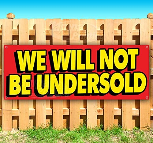 WE Will NOT BE Undersold 13 oz Heavy Duty Vinyl Banner Sign with Metal Grommets Many Sizes Available Advertising New Flag, Store
