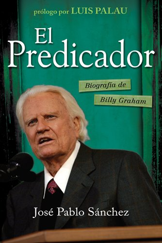 El predicador: Biography of Billy Graham (Spanish Edition) pdf
