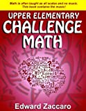 Upper Elementary Challenge Math, Edward Zaccaro, 0985472529