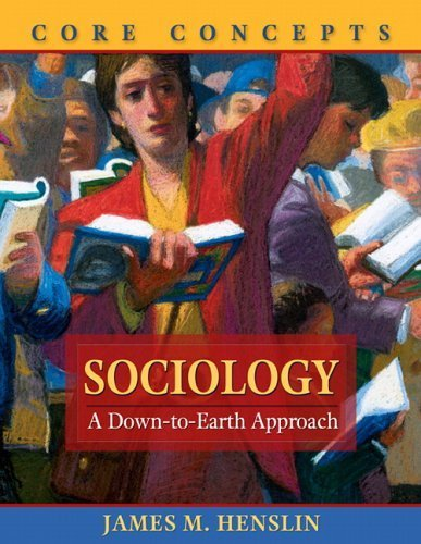 Sociology: A Down-to-Earth Approach, Core Concepts by James M. Henslin (2005-04-04) (Sociology A Down To Earth Approach Core Concepts)