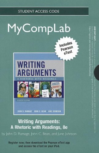 NEW MyCompLab with Pearson eText -- Standalone Access Card -- for Writing Arguments: A Rhetoric with Readings (8th Edition) (MyCompLab (Access Codes)) (Writing Arguments A Rhetoric With Readings 8th Edition)