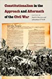 Constitutionalism in the Approach and Aftermath of the Civil War, , 0823251942
