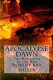 Apocalypse Dawn, Robert Miller, 1484017153