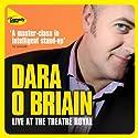Dara O'Briain Live at the Theatre Royal Hörspiel von Dara O'Briain Gesprochen von: Dara O'Briain