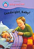 Goodnight, Baby! (Start Reading: Baby and Me) by Claire Llewellyn (2010-07-22)