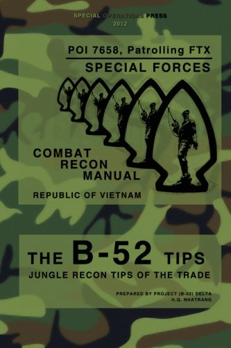 The B-52 Tips - Combat Recon Manual, Republic of Vietnam: POI 7658, Patrolling FTX - Special Forces