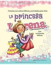 La princesa Lorena: Historias con valores bíblicos y actividades para niñas