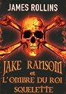 Jake Ransom et l'ombre du roi squelette par Clemens