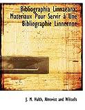 Bibliographia Linnaeana; Matériaux Pour Servir À une Bibliographie Linnéenne, J. m. Hulth, 1140527711