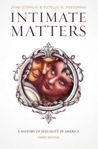 Intimate Matters: A History of Sexuality in America, Third Edition (History Of Prostitution In The United States)