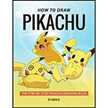 How to Draw Pikachu: The Step-by-Step Pikachu Drawing Book