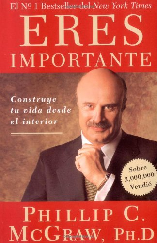 Download Eres Importante (Self Matters): Construye tu vida desde el interior (Creating Your Life from the Inside Out) (Spanish Edition) PDF