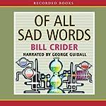 Of All Sad Words  | Bill Crider