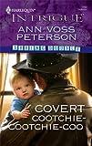 Covert Cootchie-Cootchie-Coo, Ann Voss Peterson, 037369427X