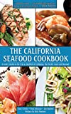 img - for The California Seafood Cookbook: A Cook's Guide to the Fish and Shellfish of California, the Pacific Coast, and Beyond book / textbook / text book