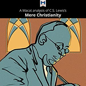 A Macat Analysis of C. S. Lewis's Mere Christianity Audiobook