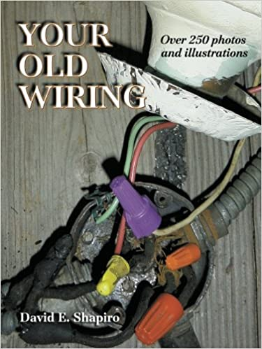 Your Old Wiring: David E. Shapiro: 0639785319009: Amazon.com: Books