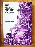 The Angel and the Machine, E. Michael Jones, 0893851957
