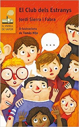 El Club dels Estranys (El Barco de Vapor Naranja): Amazon.es: Jordi Sierra i Fabra, Tomás Hijo: Libros