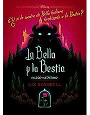 La Bella y la Bestia. Un giro inesperado: Narrativa (Disney. La Bella y la Bestia)