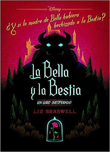 La Bella y la Bestia. Un giro inesperado: Narrativa Disney. La Bella y la Bestia: Amazon.es: Disney, Editorial Planeta S. A.: Libros