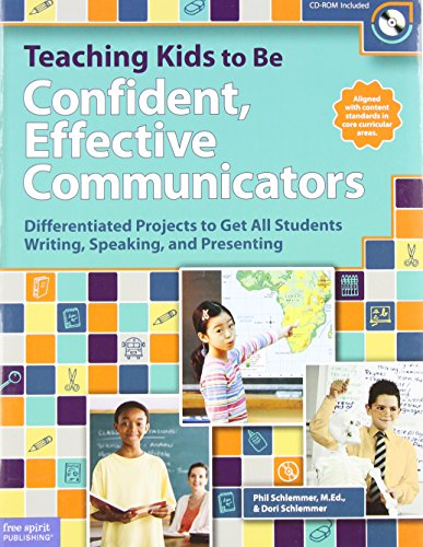 Teaching Kids to Be Confident, Effective Communicators: Differentiated Projects to Get All Students Writing, Speaking, and Presenting