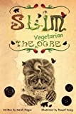 Slim the Vegetarian Ogre, Sarah Hague, 1907719016