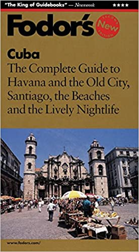 Fodors Cuba: The Complete Guide to Havana and the Old City, Santiago, the Beaches and the Lively Nightlife Paperback – February 24, 1998
