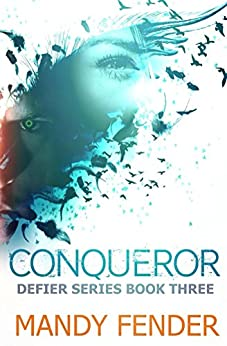 Conqueror (Defier Series Book 3) by [Fender, Mandy]