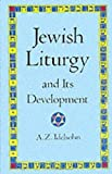 Jewish Liturgy and Its Development (Jewish, Judaism)