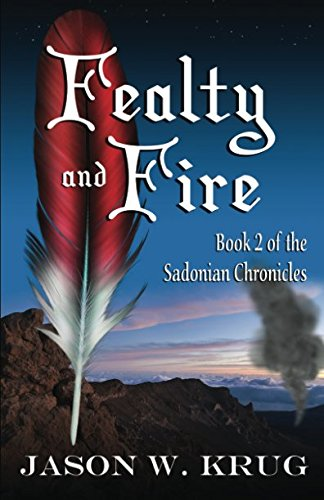 Download Fealty and Fire: Book 2 of The Sadonian Chronicles pdf epub