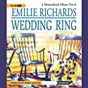 Wedding Ring: A Shenandoah Album Novel Audiobook by Emilie Richards Narrated by Isabel Keating