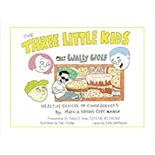 The Three Little Kids Meet Wally Wolf: Healthy Choices or Consequences