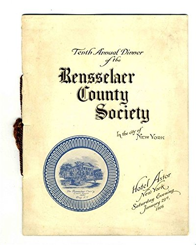 Astor Hotel - Rensselaer County Society 10th Annual Dinner Menu Hotel Astor New York 1916