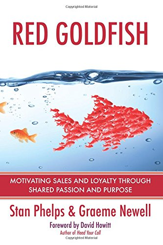 Red Goldfish: Motivating Sales and Loyalty Through Shared Passion and Purpose ebook