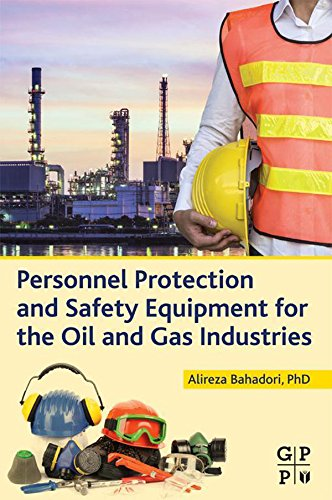 - Personnel Protection and Safety Equipment for the Oil and Gas Industries