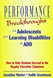 img - for Performance Breakthroughs for Adolescents With Learning Disabilities or Add: How to Help Students Succeed in the Regular Education Classroom by Geraldine Markel (1996-08-03) book / textbook / text book