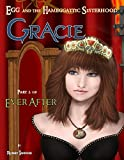 img - for Gracie - Box Set #6, Part 2 of Ever After [an Egg and the Hameggattic Sisterhood novel] book / textbook / text book