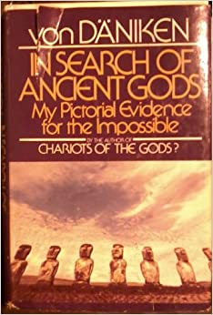 Book In Search of Ancient Gods: My Pictorial Evidence for the Impossible