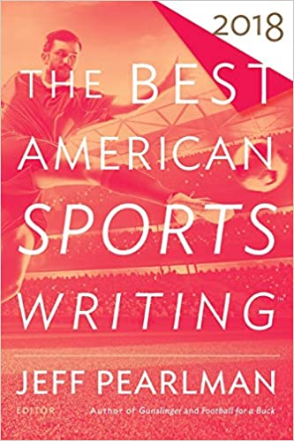 Best American Sports Writing 2018 (The Best American Series ®)