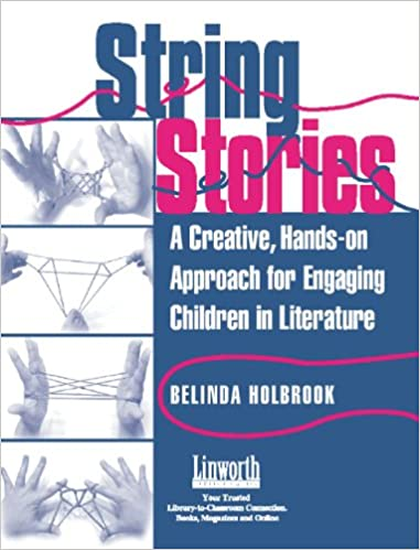 Amazon string stories a creative hands on approach for amazon string stories a creative hands on approach for engaging children in literature literature and reading motivation 9781586830632 belinda fandeluxe Image collections