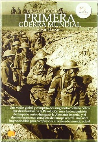 Breve historia de la Primera Guerra Mundial: Amazon.es: Lozano Cutanda, ÁLvaro: Libros
